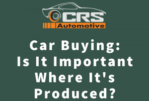 Car Buying - Is It Important Where It's Produced - FEATURED