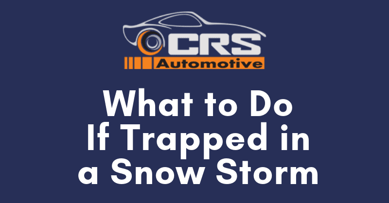 What to Do If Trapped in a Snow Storm FEATURED