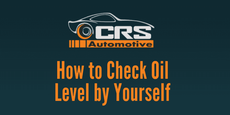 How to Check Oil Level by Yourself - FEATURED